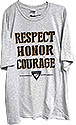 Respect, Honor Courage PF T-shirt - on 8 shirt colors