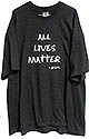 ALL LIVES MATTER ...GOD T-SHIRT ON MANY SHIRT COLORS